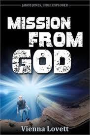 Jakob Jones, Bible Explorer: Mission From God  (Soft Cover)